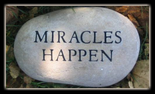Miracles...   We can all use them